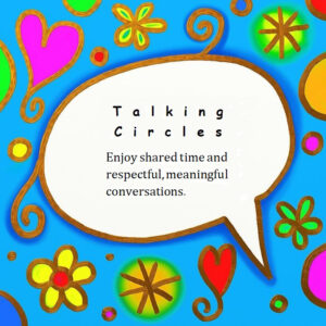 talking cirlces - enjoy shared time